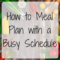 Meal Planning with a busy schedule