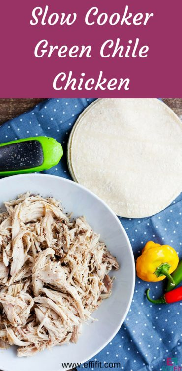 Slow Cooker Green Chile Shredded Chicken