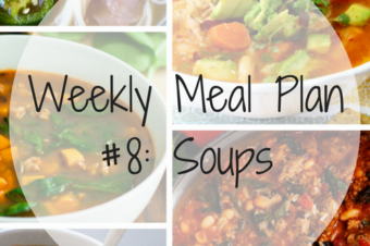 Weekly Meal Plan #8: Soups