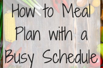 How to meal plan with a busy schedule