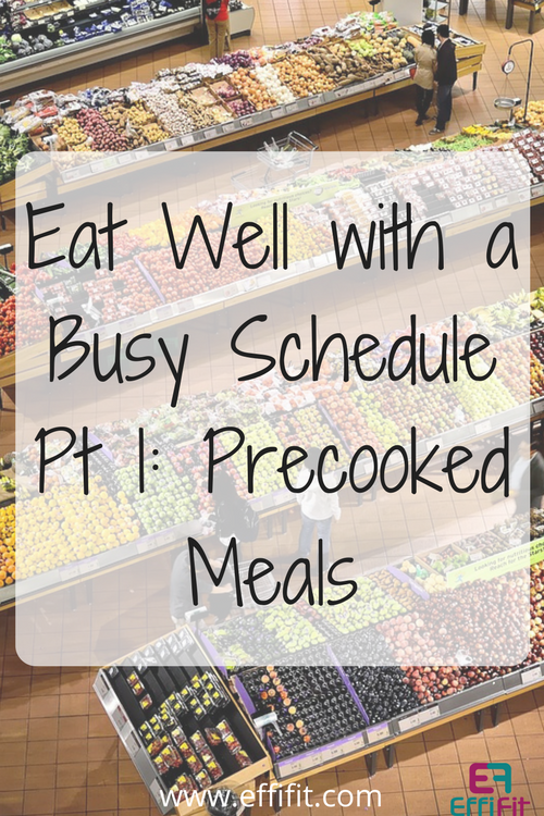 Eating Well Without Cooking Part 1: Precooked Meals