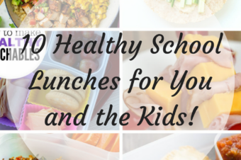 10 Healthy School Lunches for You and the Kids